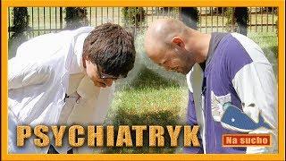 PSYCHIATRYK - Walenie na sucho