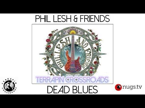 Phil Lesh & Friends: Dead Blues Live at Terrapin Crossroads 6/8/18