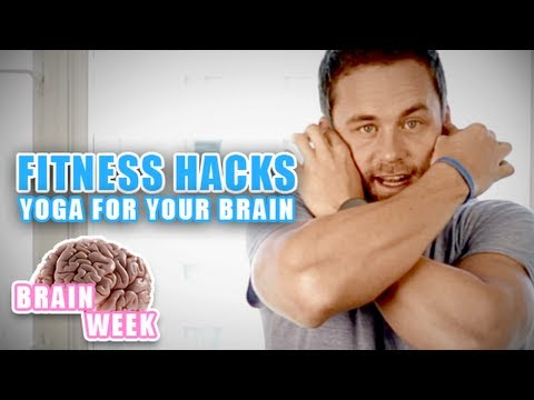 Fitness Hacks - Yoga For Your Brain!