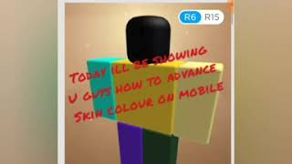 How to advance skin colour on mobile roblox