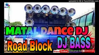 Road Block Vibration Matal dance Only Hard Bass Dj Remix Song 2018   YouTube