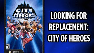 Are there any games that can replace City of Heroes?