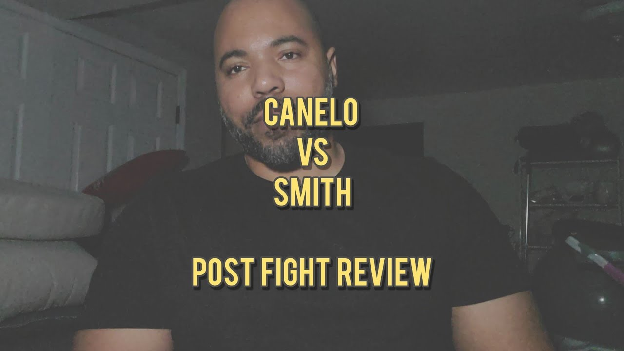 Canelo vs Smith | Post Fight Review