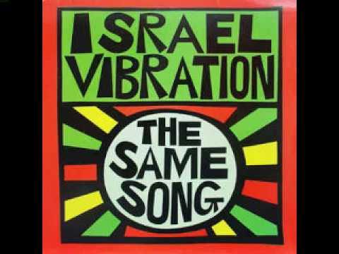 Israel Vibration – The Same Song   –   Full Album