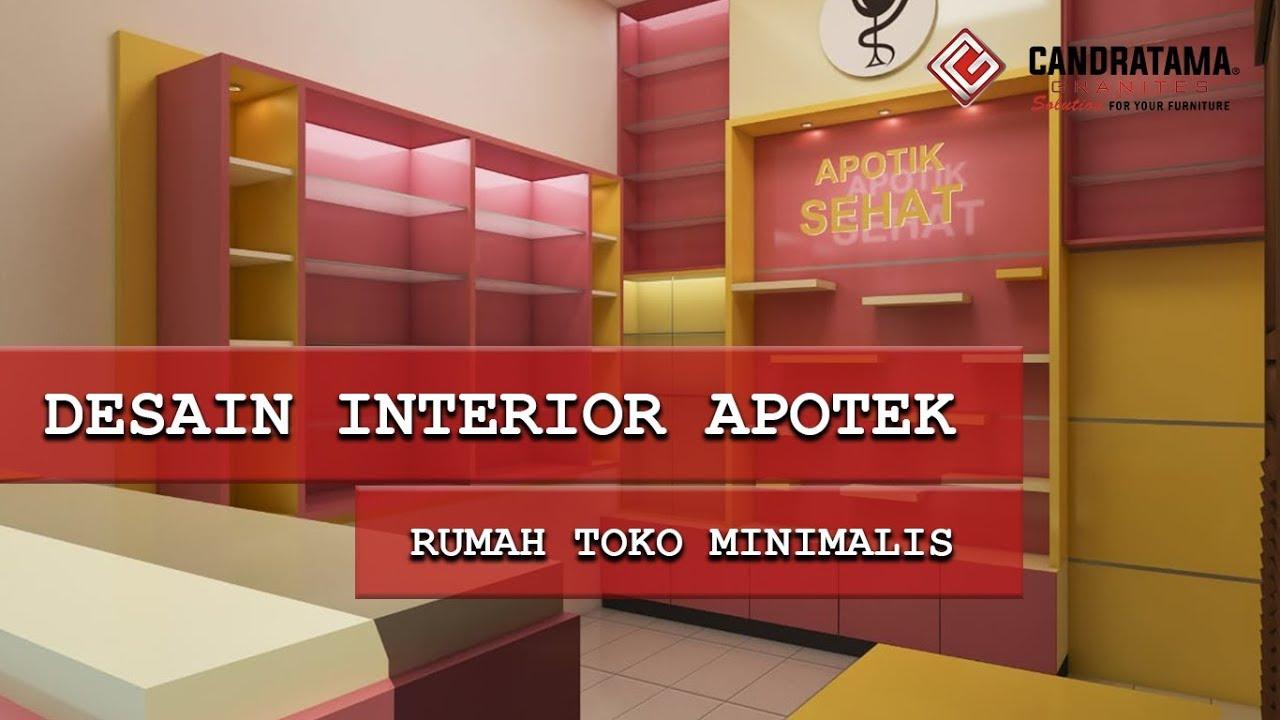 Desain Interior Apotek Rumah Toko Minimalis Kota Malang Candratama Granites Youtube Desain interior apotek minimalis