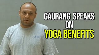 Gaurang Speaks on Yoga Benefits