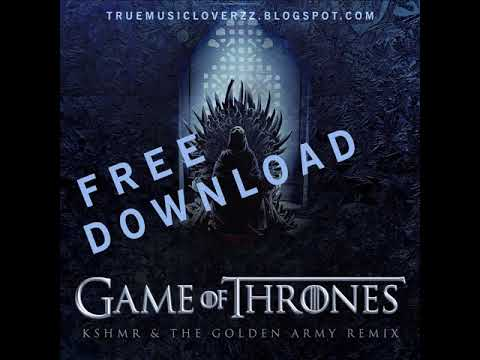 Game Of Thrones (KSHMR & The Golden Army Remix) - Ramin Djawadi [FREE MP3 & M4A DOWNLOAD] {320KBPS}