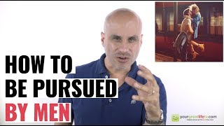 How To Be Pursued By Men