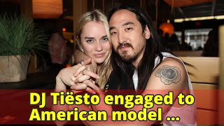 DJ Tiësto engaged to American model girlfriend