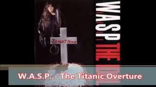 W.A.S.P. - The Titanic Overture + Lyrics
