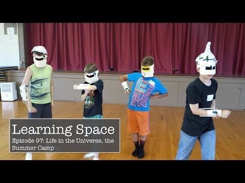 Learning Space Episode 97: Life in the Universe, the Summer Camp
