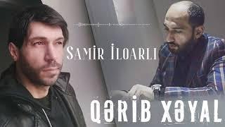 Samir İlqarli - Qerib Xeyal 2021(Official Audio)