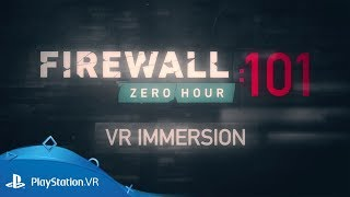 Firewall Zero Hour   101: VR Immersion   PS VR