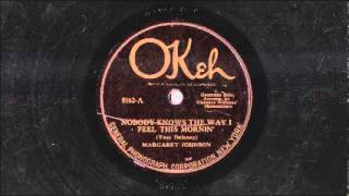 Margaret Johnson - Nobody Knows the Way I Feel This Morning (1924)