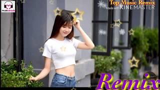 TOP EDM REMIX 2019 NHẸ NHÀNG HAY NHẤT   TOP MUSIC REMIX