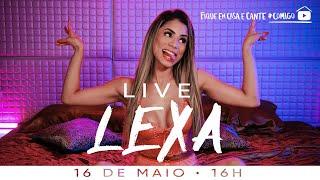 LIVE LEXA   #FiqueEmCasa E Cante #Comigo