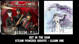 Steam Powered Giraffe - Out in the Rain