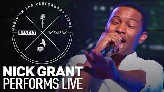 Nick Grant Performs Live   REVOLT Sessions