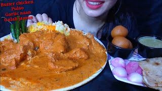 Eating Butter Chicken, Butter Garlic Naan, Pulao, Gulab Jamun || Indian Food Eating Show Mukbang ||