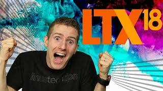 LTX 2018 Announcement!