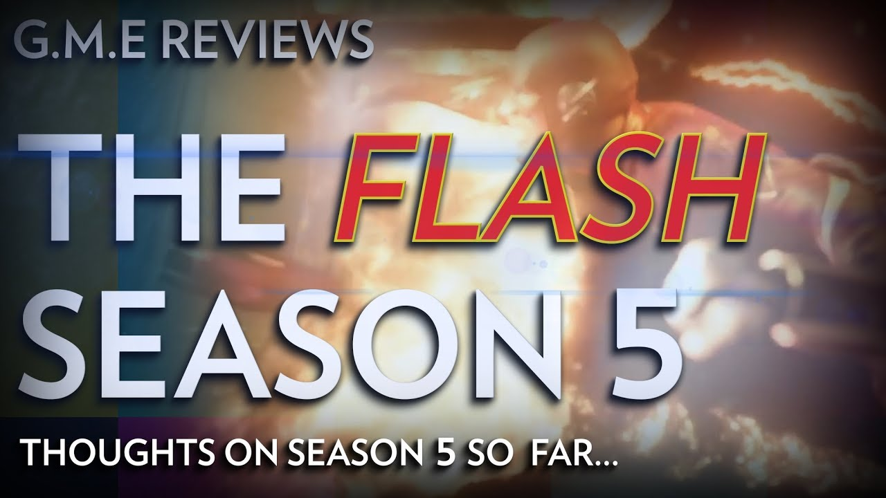 G.M.E Reviews EP 7: Thoughts on The Flash Season 5 So Far...