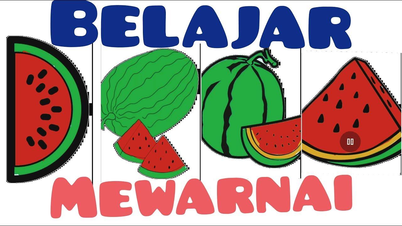 Coloring Watermelon Belajar Dan Bermain Mewarnai Buah Semangka