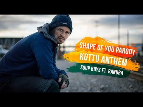 Kottu Anthem (කොත්තු) - Shape of You Cover | Soup boys ft. Ranura Perera