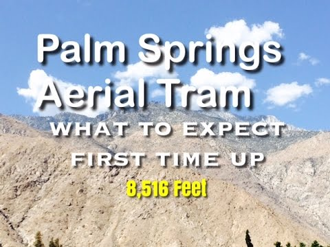Palm Springs Aerial Tramway - 1080HD - Hiking and Family Fun - Palm Springs, California