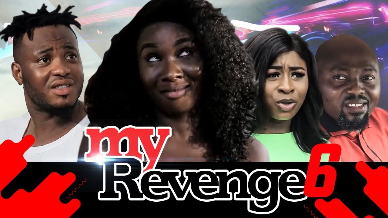 Download MY REVENGE EPISODE 6-2019 LATEST NOLLYWOOD NIGERIAN MOVIE TRENDING