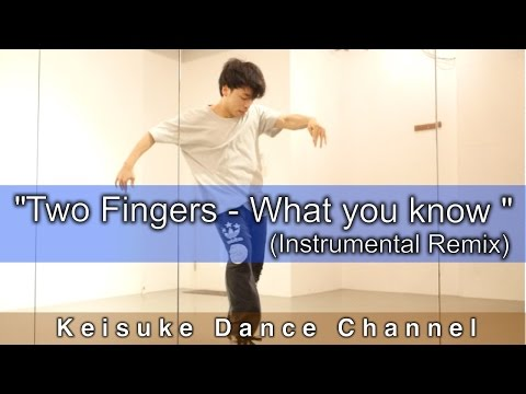 【POPPING】「Two Fingers - What you know (Instrumental Remix) 」ポップダンス Keisuke Dance Channel