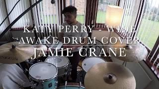 Katy Perry - Wide Awake Drum Cover // Jamie Crane