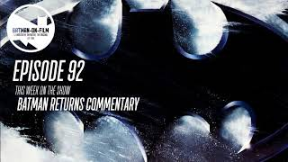 Episode #92 - The BATMAN-ON-FILM.COM Podcast