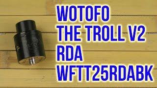 Розпакування Wotofo The Troll V2 25 мм RDA Black WFTT25RDABK