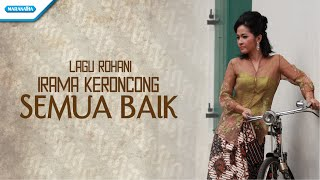 Download Mp3 Semua Baik - Irama Keroncong - Vita Wulansari  With Lyric