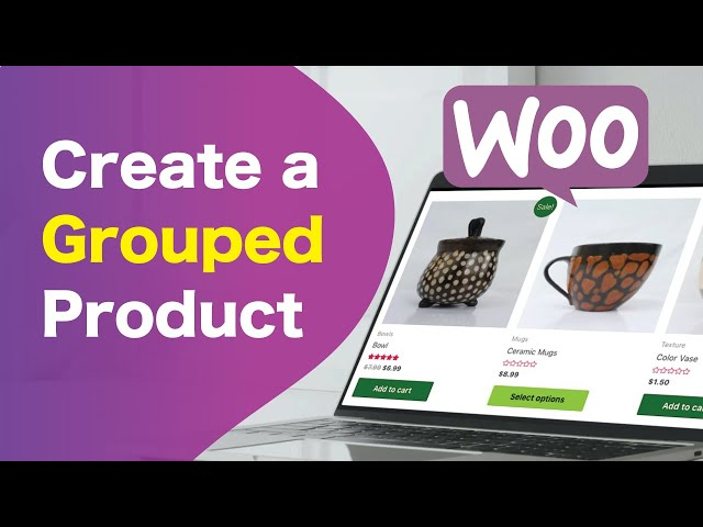 How To Create A Grouped Product | WooCommerce Tutorial