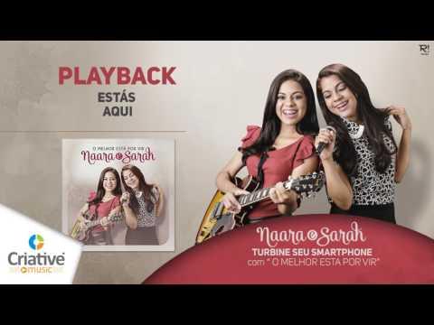 Naara e Sarah - Estás Aqui (Play Back)