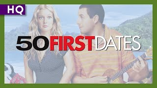 50 First Dates (2004) Trailer