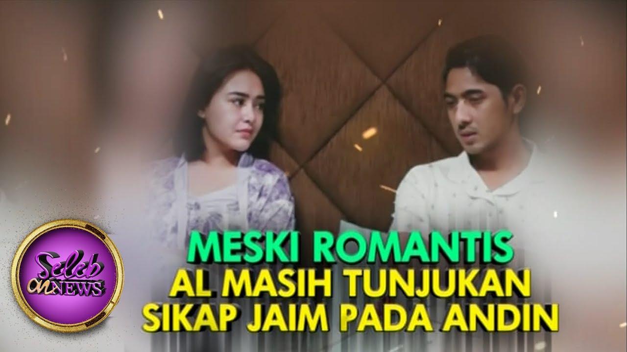 Meski Romantis Al Masih Tunjukkan Sikap Jaim Pada Andin - Seleb On News