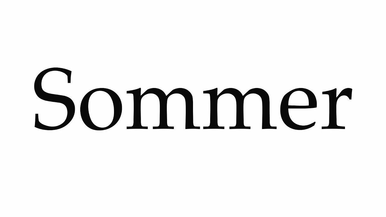 How To Pronounce Sommer Youtube