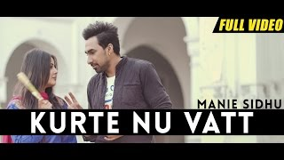 New Punjabi Songs 2016 | Kurte Nu Vatt | Official Video [Hd] | Manie Sidhu | Latest Punjabi Songs