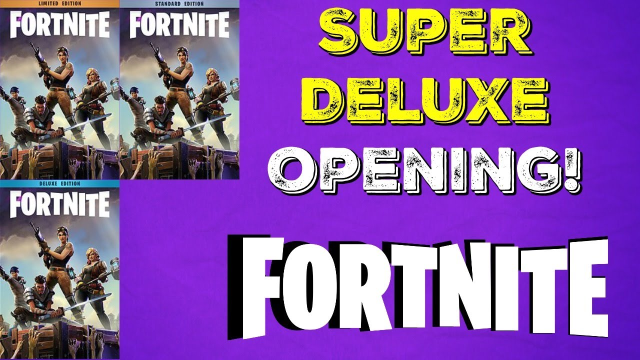 Fortnite Super Deluxe Edition What S Inside Youtube