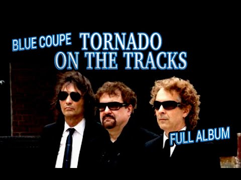 Tornado on the Tracks (Full Album) Blue Coupe