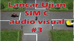 Lancar Ujian SIM C audiovisual #3