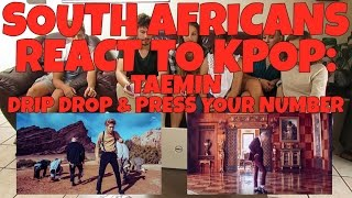 SOUTH AFRICANS REACT TO KPOP (non-kpop fans): TAEMIN - DRIP DROP & PRESS YOUR NUMBER -