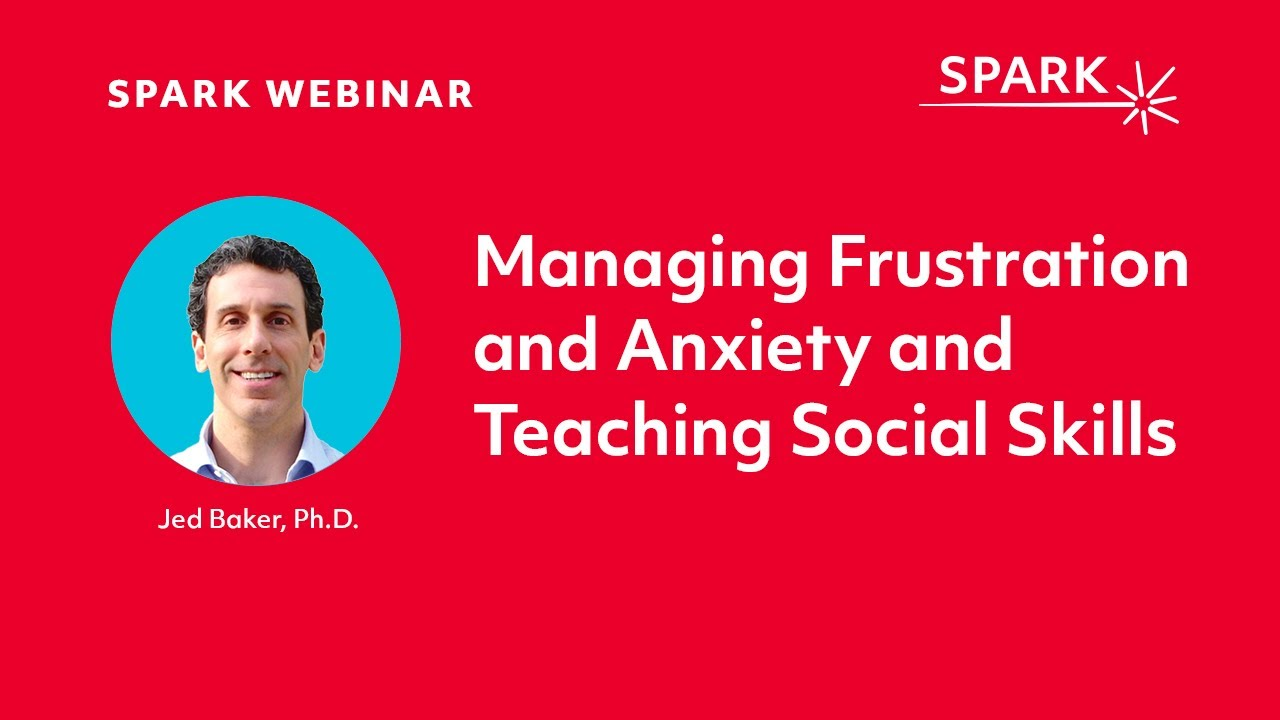 SPARK Webinar: Managing Frustration and Anxiety and
