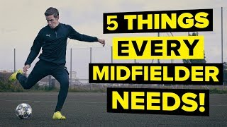 vuclip 5 features of a GREAT midfielder | Improve your skills