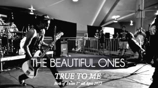 "The Beautiful Ones ""True To Me"""