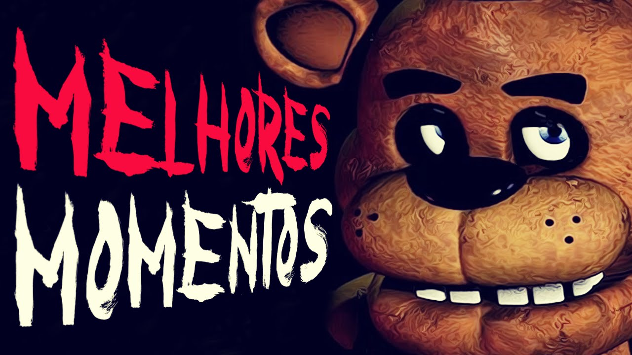 Melhores momentos five nights at freddy s youtube