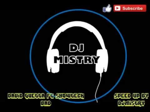 David Guetta Ft Showtek - Bad | Speed Up By DJMISTRY [HQ]