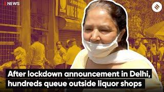 After lockdown announcement in Delhi, hundreds queue outside liquor shops